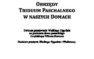 Obrzędy Triduum Paschalnego w naszych Domach